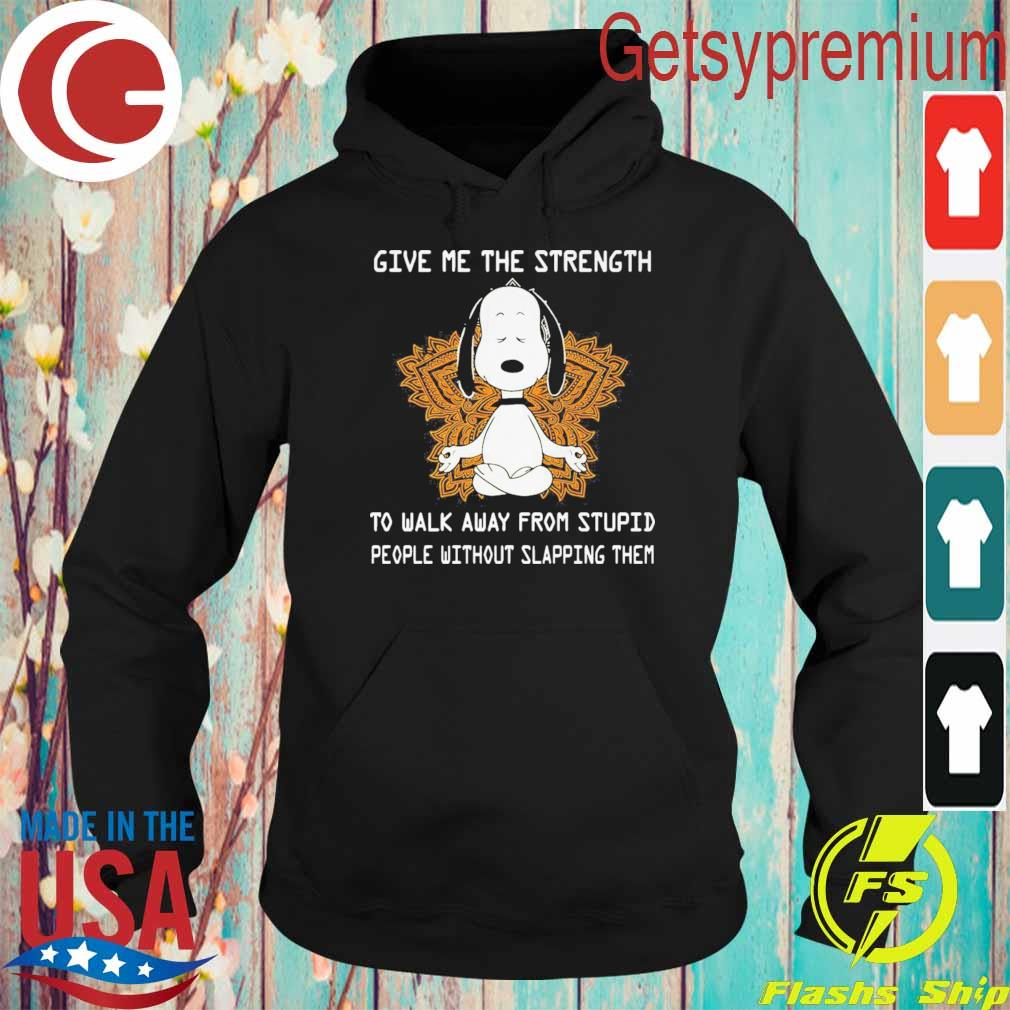 Official Snoopy Yoga give me the strength to walk away from stupid people without slapping them s Hoodie