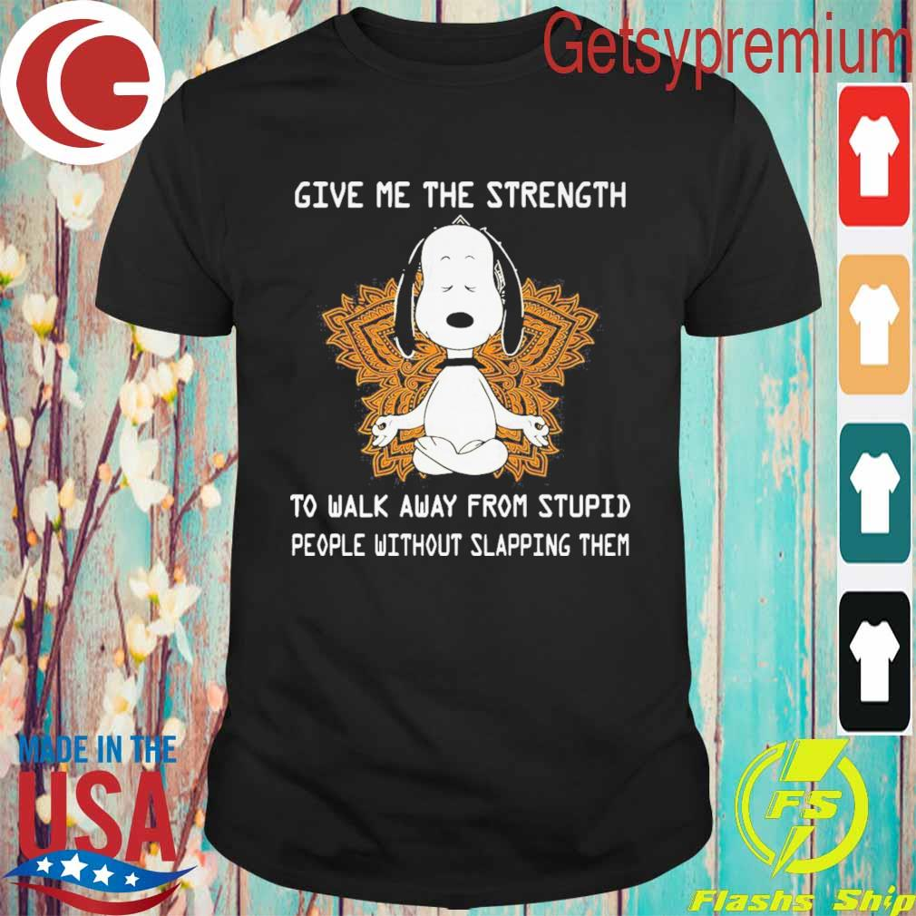 Official Snoopy Yoga give me the strength to walk away from stupid people without slapping them shirt