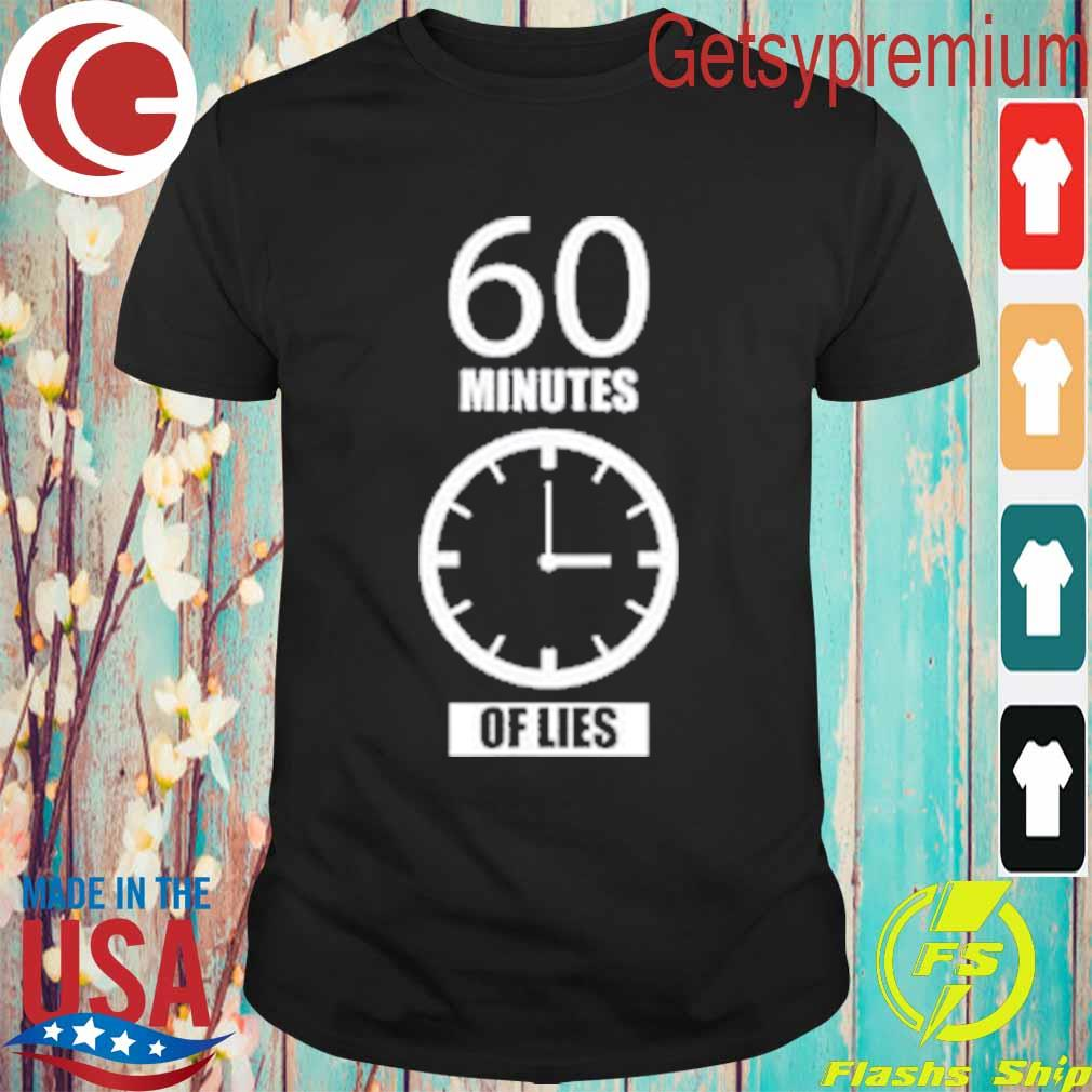 60 Minutes Of Lies t-shirt