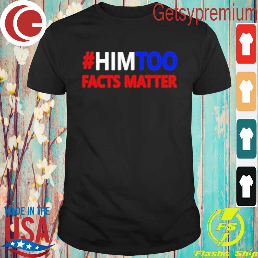 #HimToo Facts Matter T-Shirt