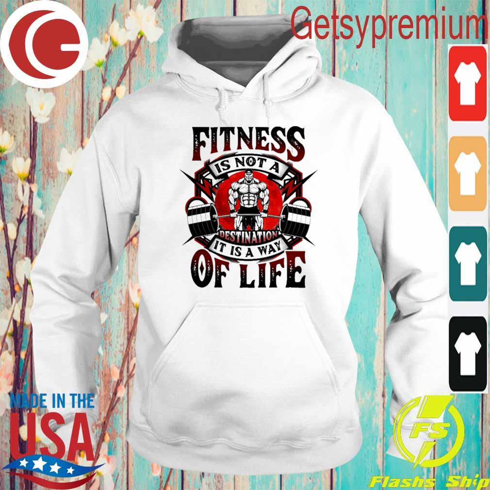 Lifting Weight Fitness is not a Destination It is a way of Life s Hoodie