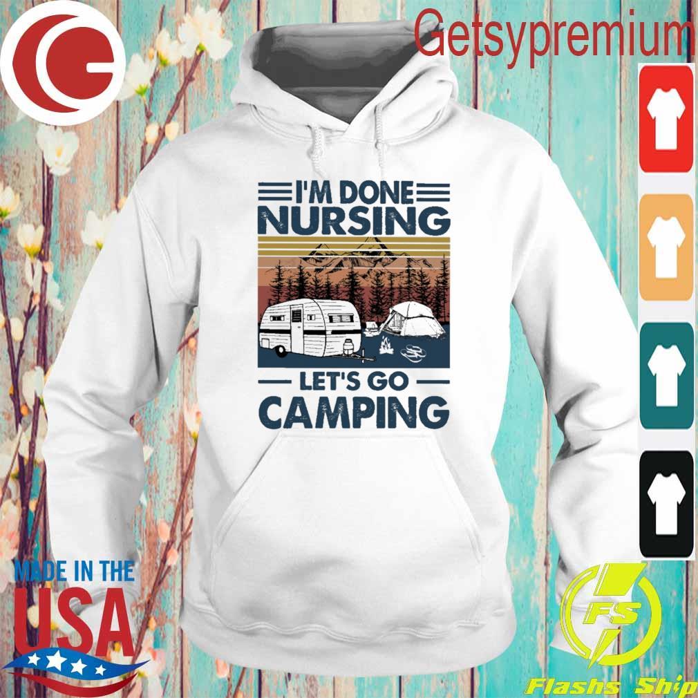 Official I'm done Nursing let's go Camping vintage s Hoodie