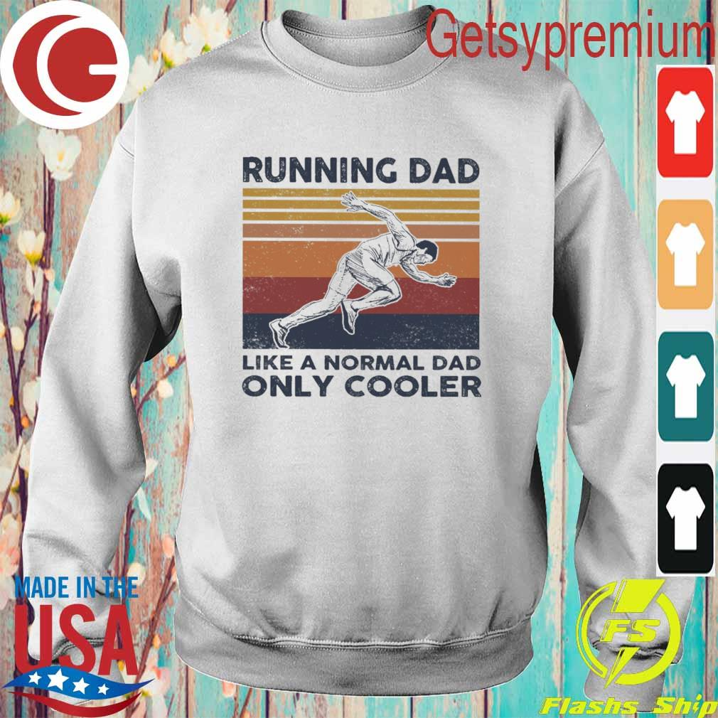 Official Running Dad like a normal Dad only Cooler vintage s Sweatshirt