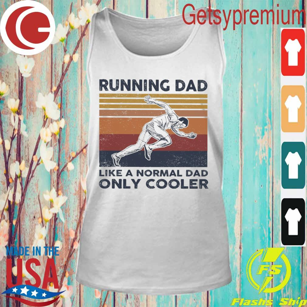 Official Running Dad like a normal Dad only Cooler vintage s Tank Top