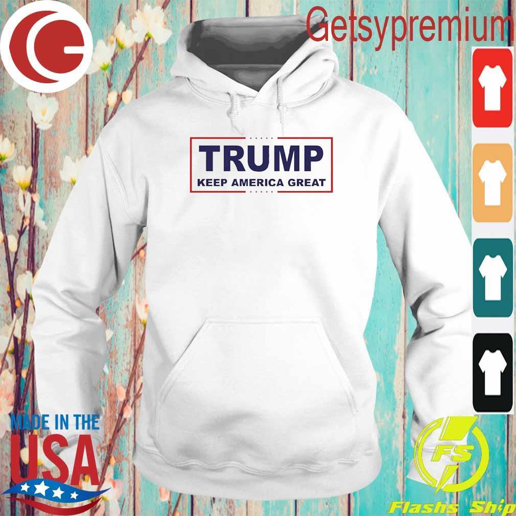 Official Trump Keep America Great T-Shirt Hoodie