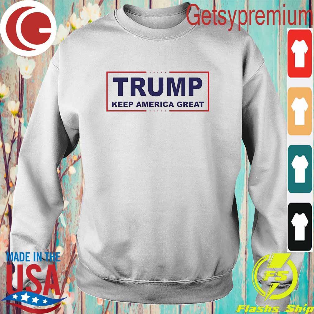 Official Trump Keep America Great T-Shirt Sweatshirt