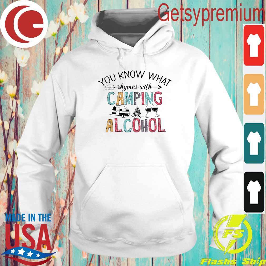 Official You Know What Rhymes With Camping Alcohol Shirt Hoodie