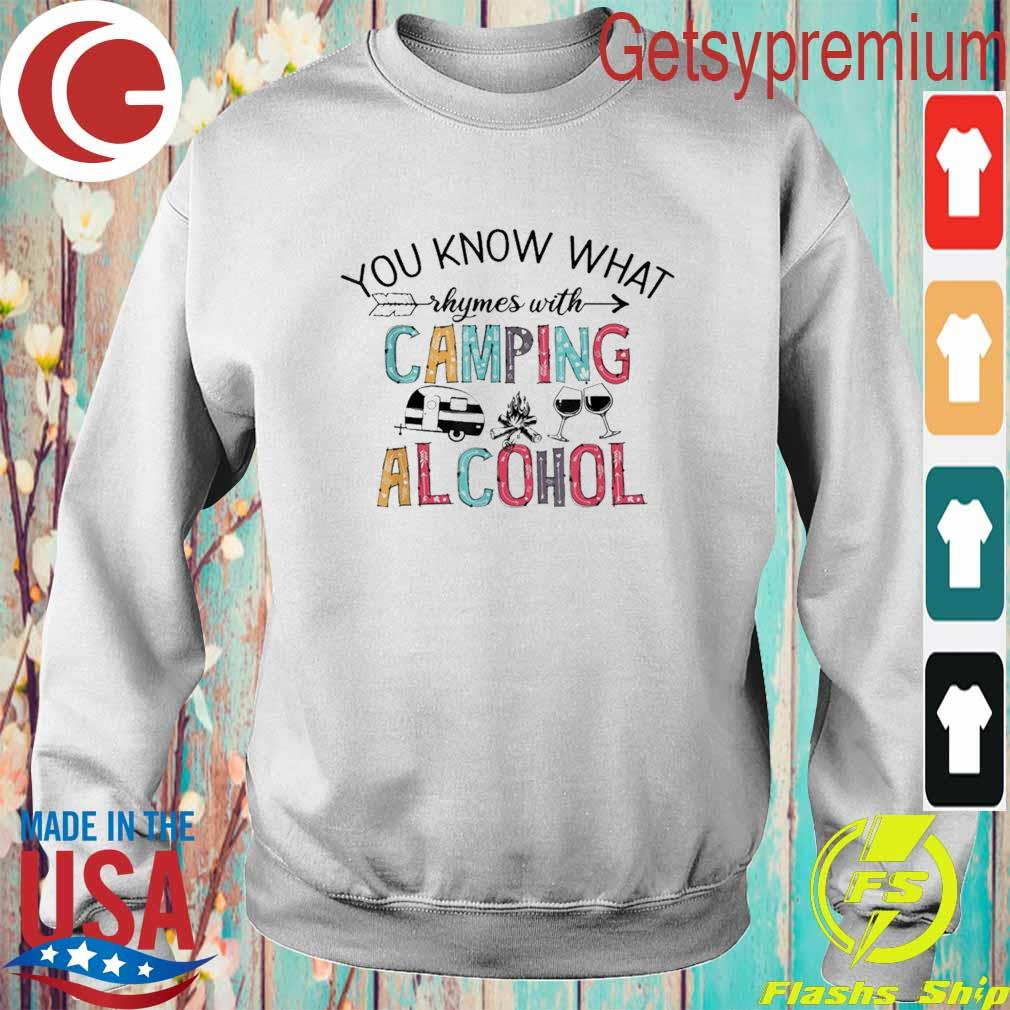 Official You Know What Rhymes With Camping Alcohol Shirt Sweatshirt