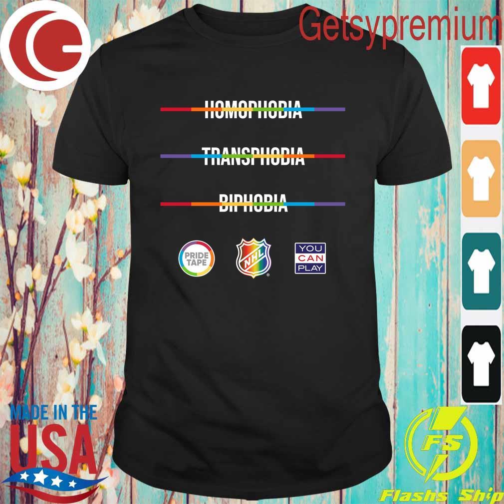 Homophobia Transphobia Biphobia Pride NHL you can play shirt