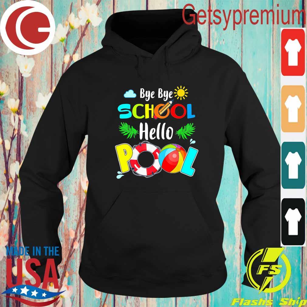 Official Bye Bye School hello Pool s Hoodie