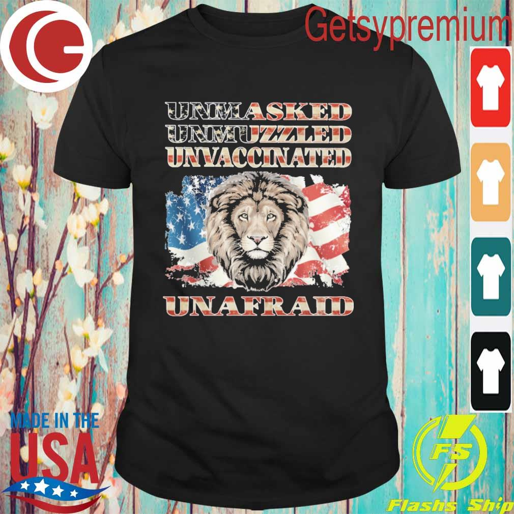 Official Lion Unmasked Unvaccinated Uninfected Unafraid American flag shirt