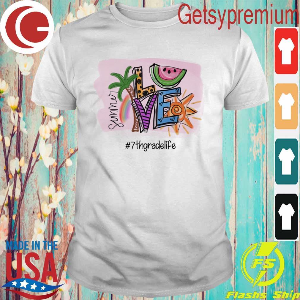 Summer Love #7th Grade Life shirt