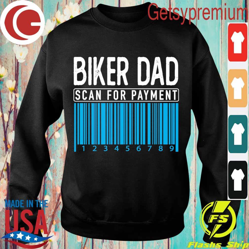 Biker Dad scan for payment s Sweatshirt