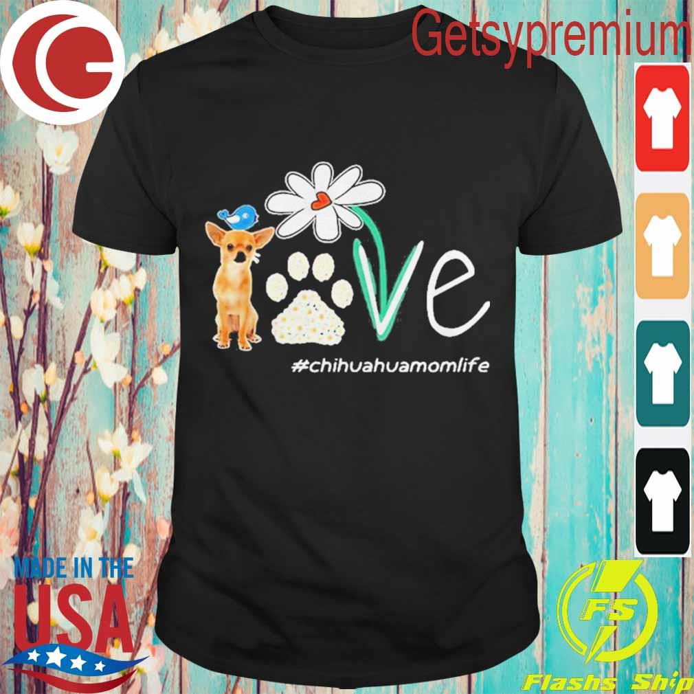 Chihuahua Mom Life Paw Flower Shirt
