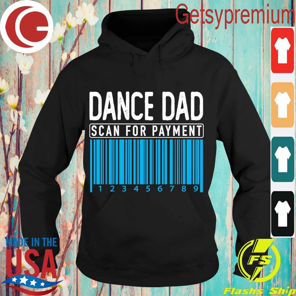 Dance Dad scan for payment s Hoodie