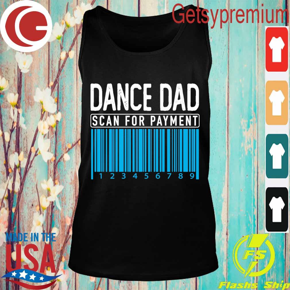Dance Dad scan for payment s Tank top