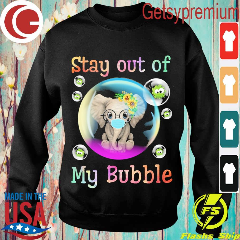 Elephant stay out of my bubble virus s Sweatshirt