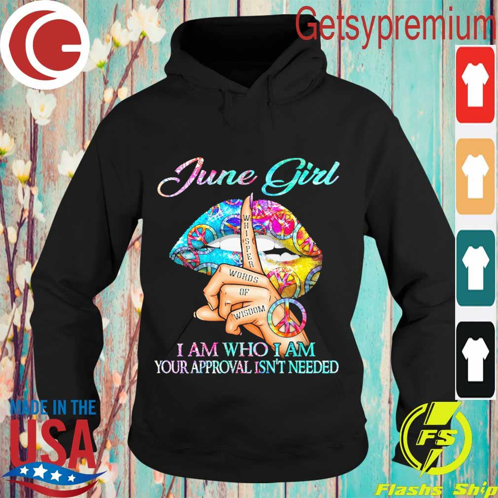 Hippie Slip June girl i am who i am your approval isn't needed s Hoodie