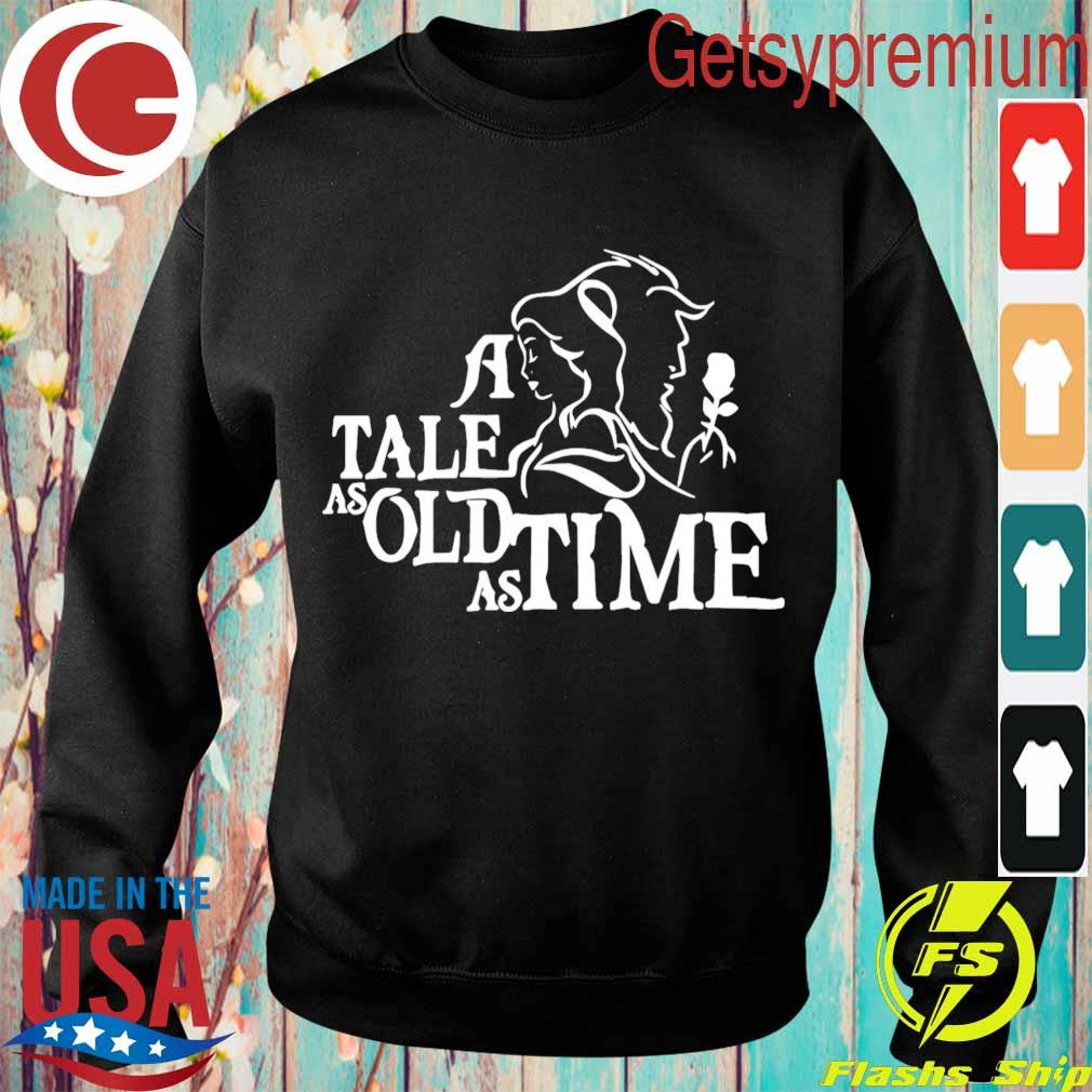 A tale as old as time s Sweatshirt