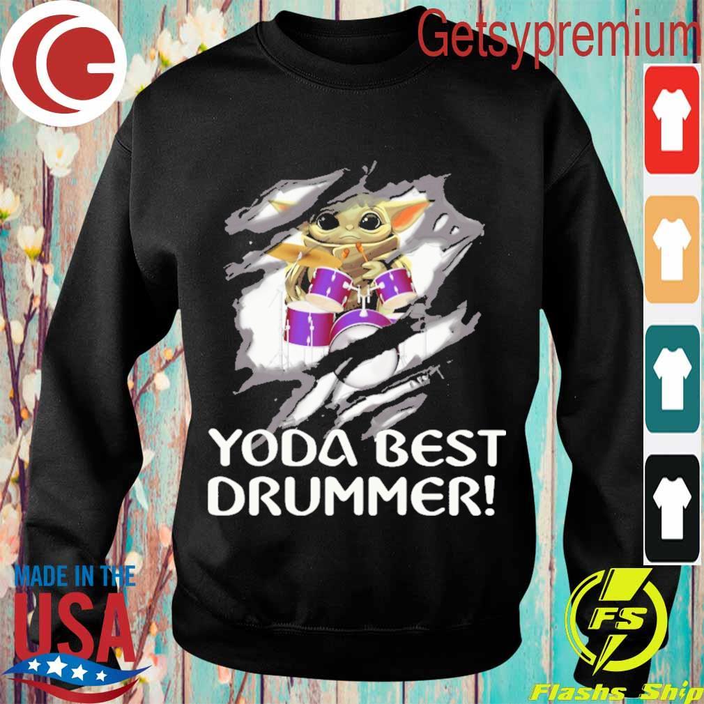 Blood inside me Baby Yoda best Drummer s Sweatshirt