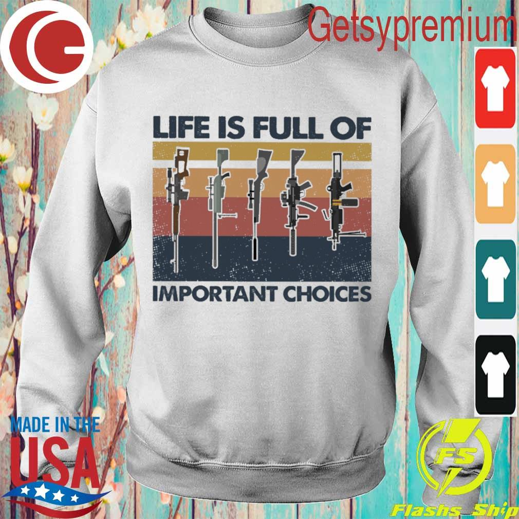 Gun Life is full of important choices vintage s Sweatshirt