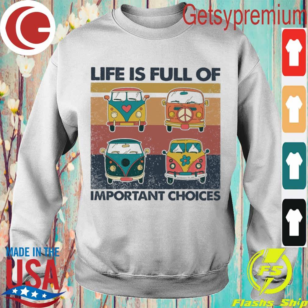 Hippie Bus Life is full of important choices vintage s Sweatshirt