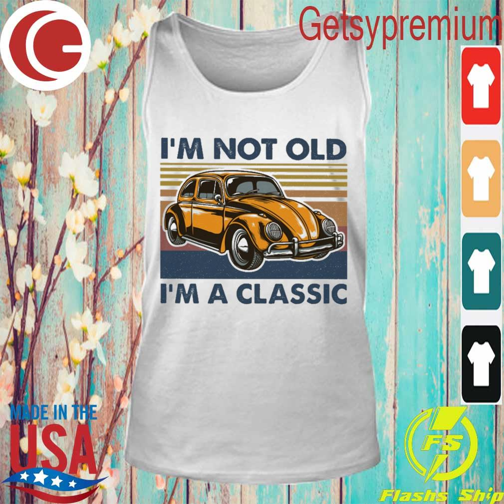 I'm not old i'm a classic Oto vintage s Tank Top