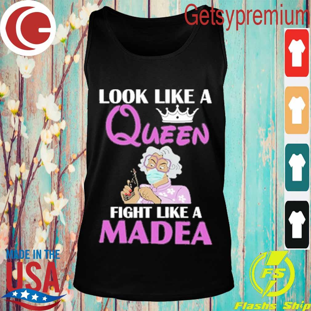 Look like a Queen fight like a Madea s Tank top