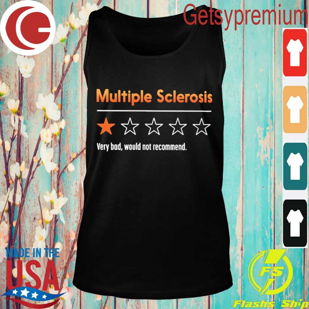 Multiple sclerosis very bad would not recommend 2020 s Tank top