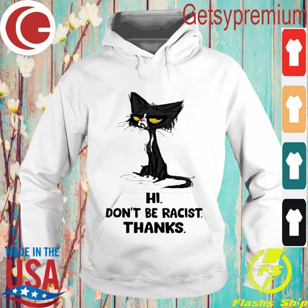 Black cat hi don't be racist thank s Hoodie