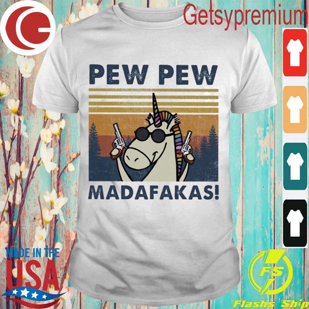 Unicorn Pew pew Madafakas vintage shirt