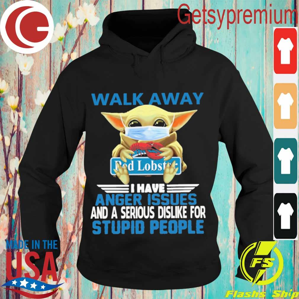 Baby Yoda Face Mask Hug Walk away I have Anger issues and a serious dislike for Stupid people s Hoodie