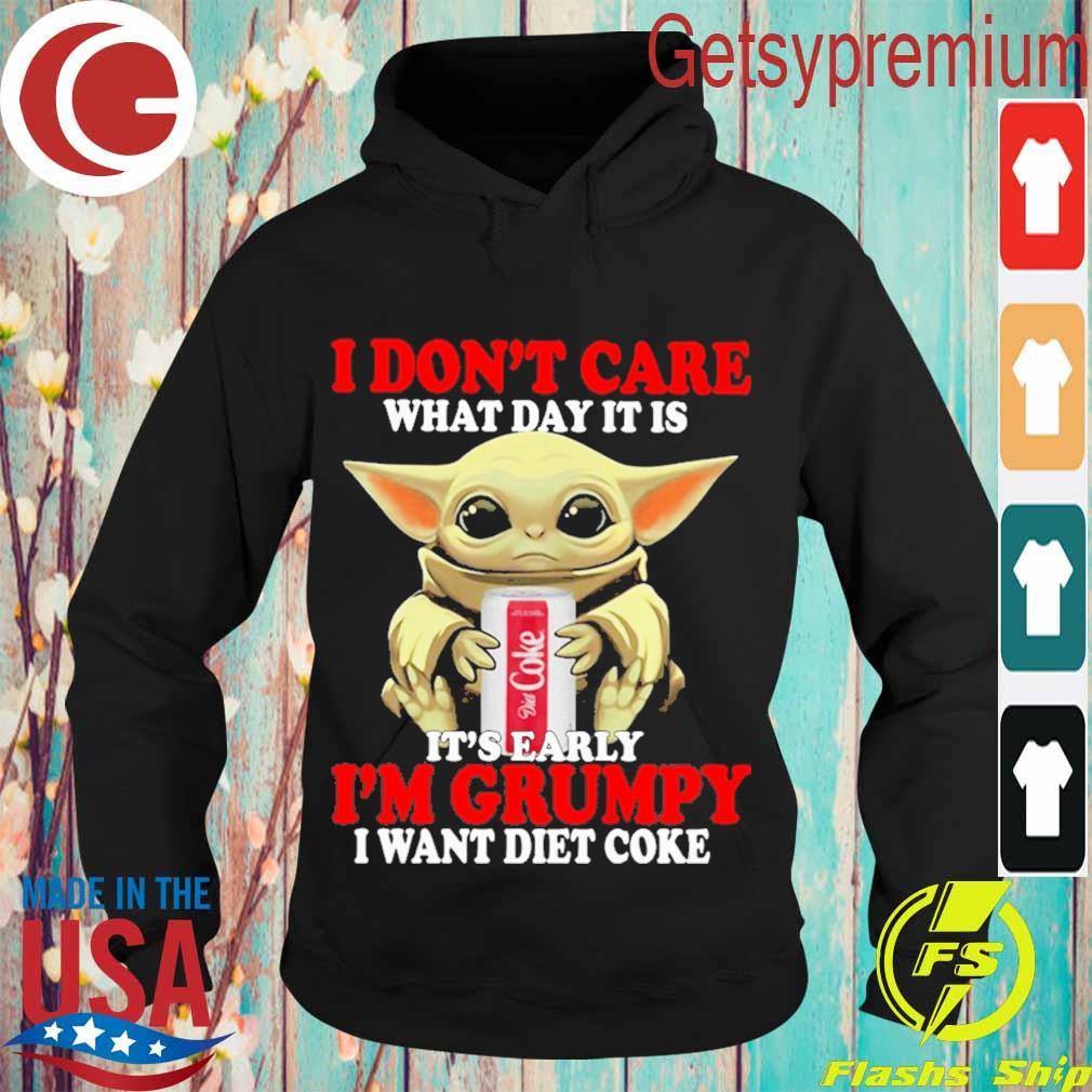 Baby Yoda hug I don't care what day it is It's early I'm Grumpy I want diet coke s Hoodie