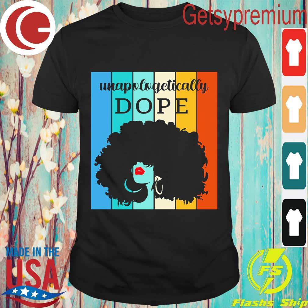 Black woman unapologetically Dope vintage shirt