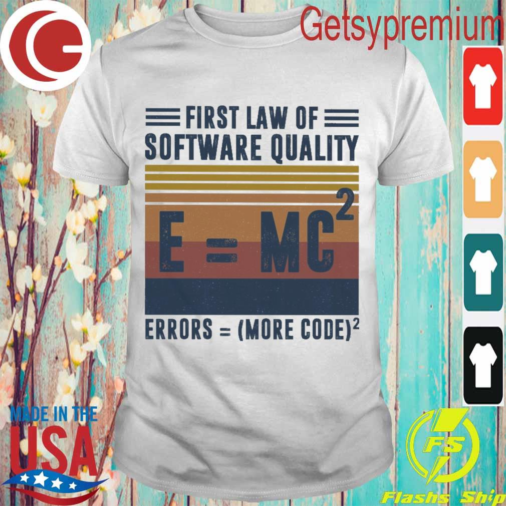 First law of software quality errors more code vintage shirt