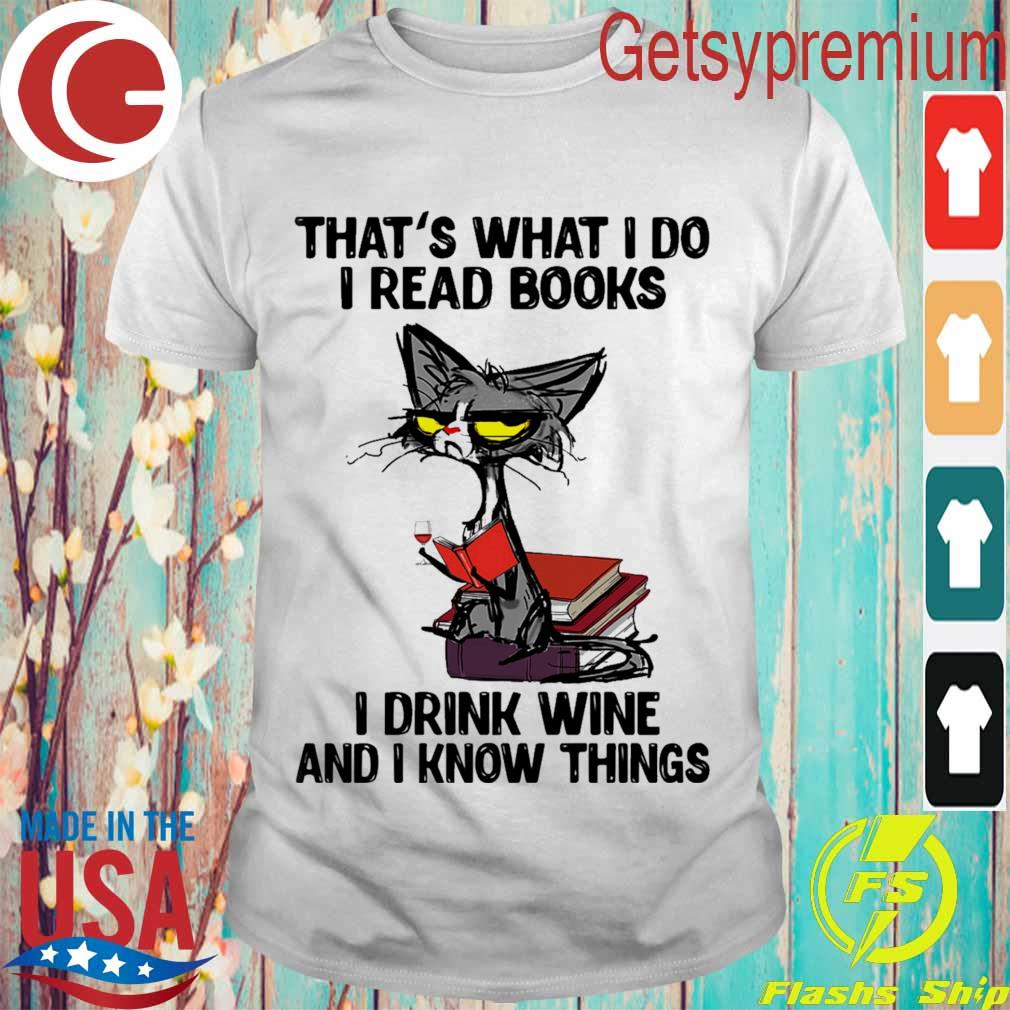 Grumpy Cat that's what I do I read books I drink wine and I know things shirt