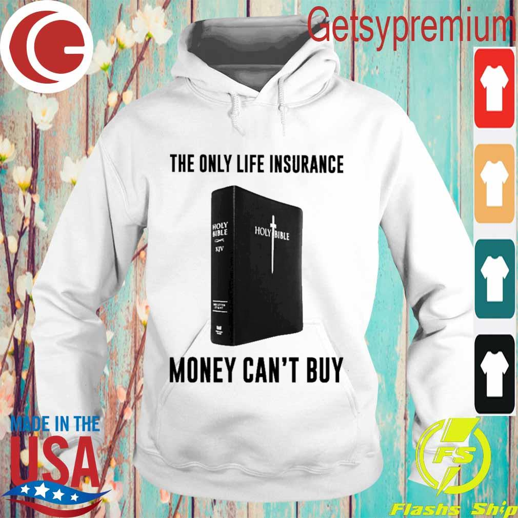 Holy Bible The only life insurance money can't buy s Hoodie