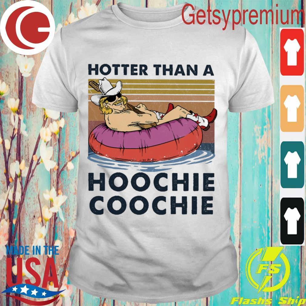 Hotter than a hoochie coochie vintage shirt