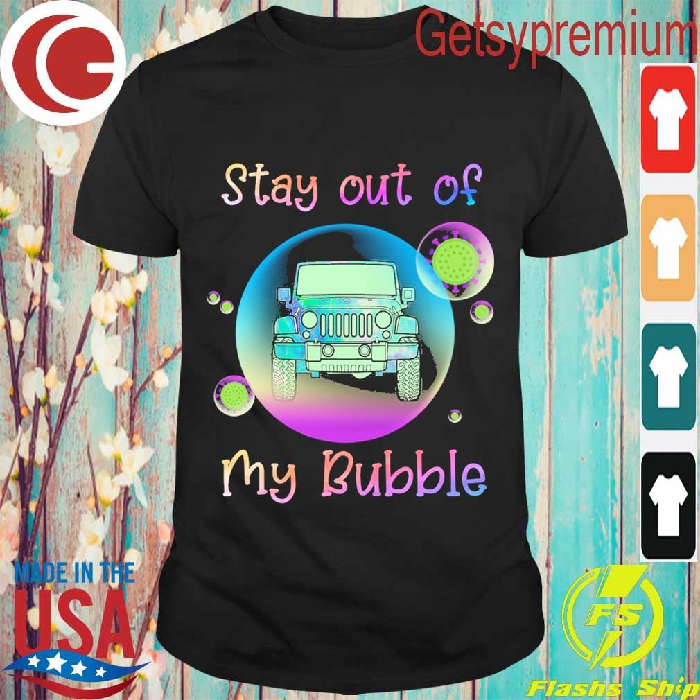 Jeep Stay out of My bubble Coronavirus shirt