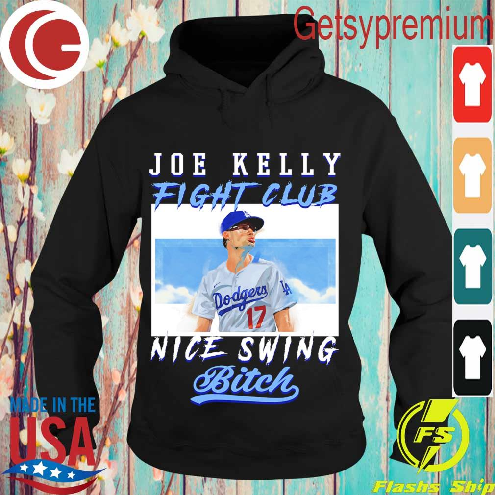 Joe Kelly fight club nice swing bitch s Hoodie