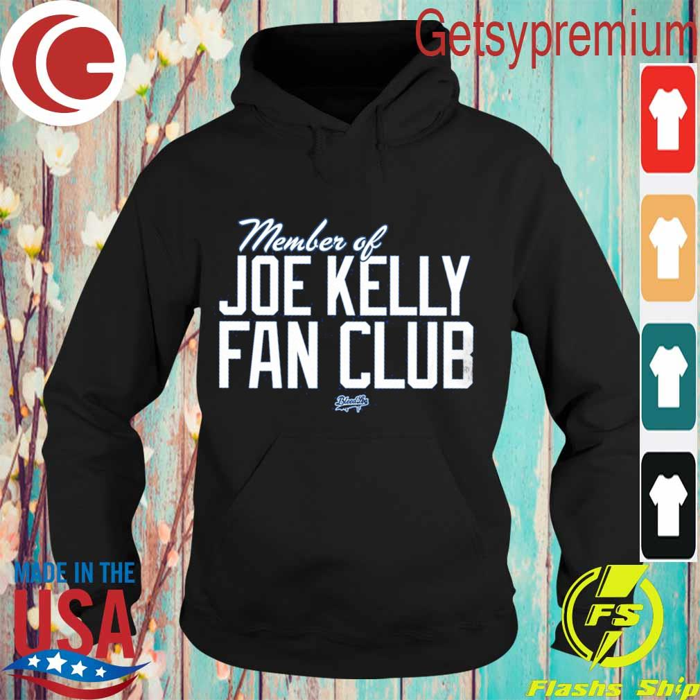 Member Of Joe Kelly fan club s Hoodie