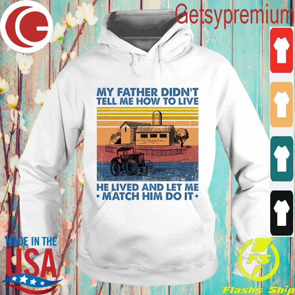 My Father didn't tell Me how to live He lived and let Me match him do it vintage s Hoodie