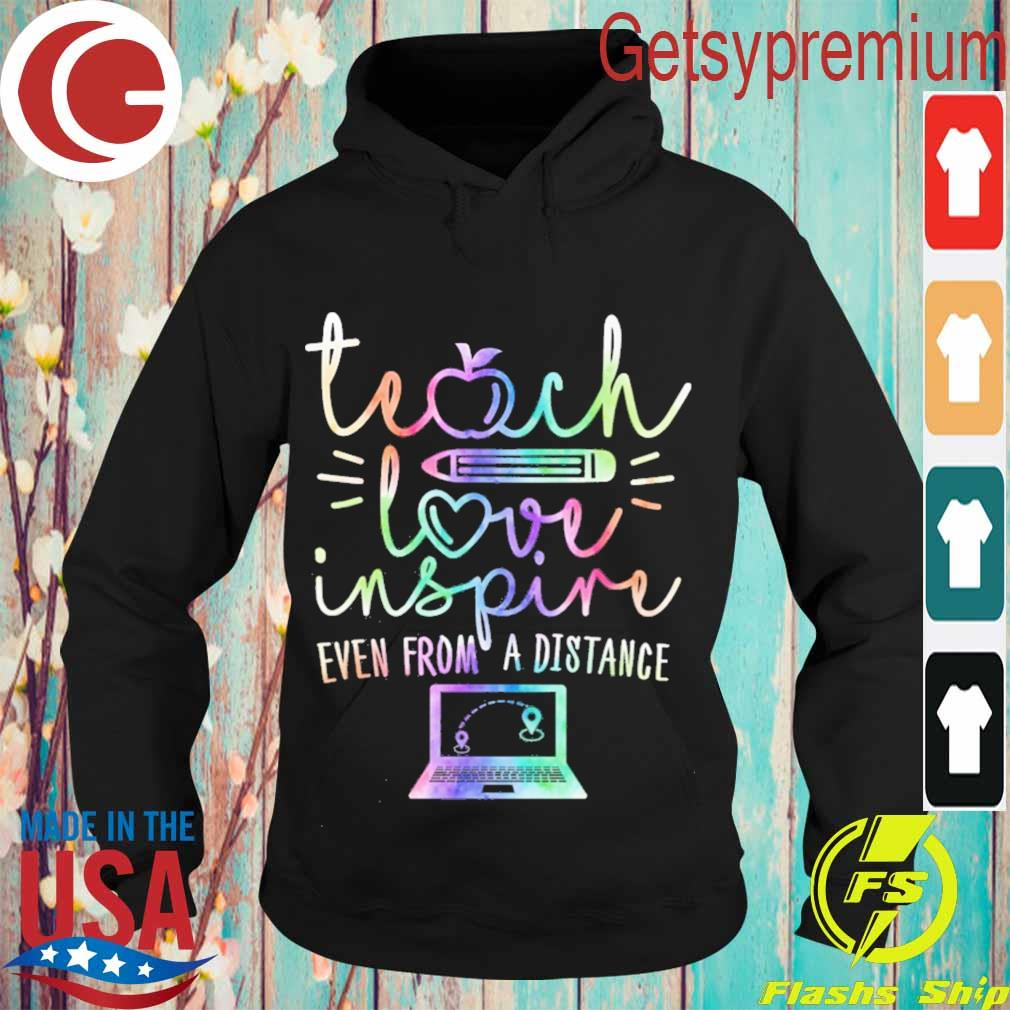 Teach love inspire even from A distance s Hoodie