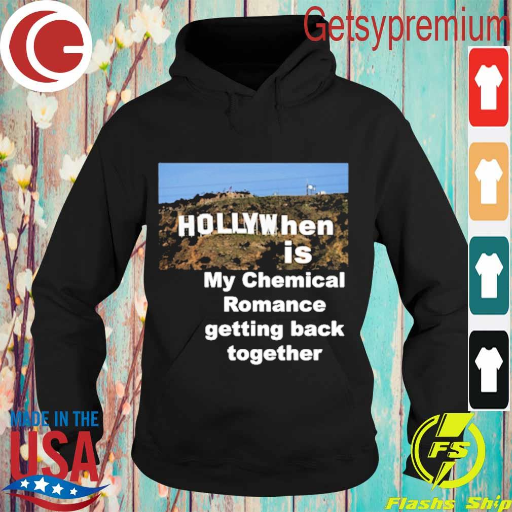 Hollywhen is My chemical Romance getting back together s Hoodie