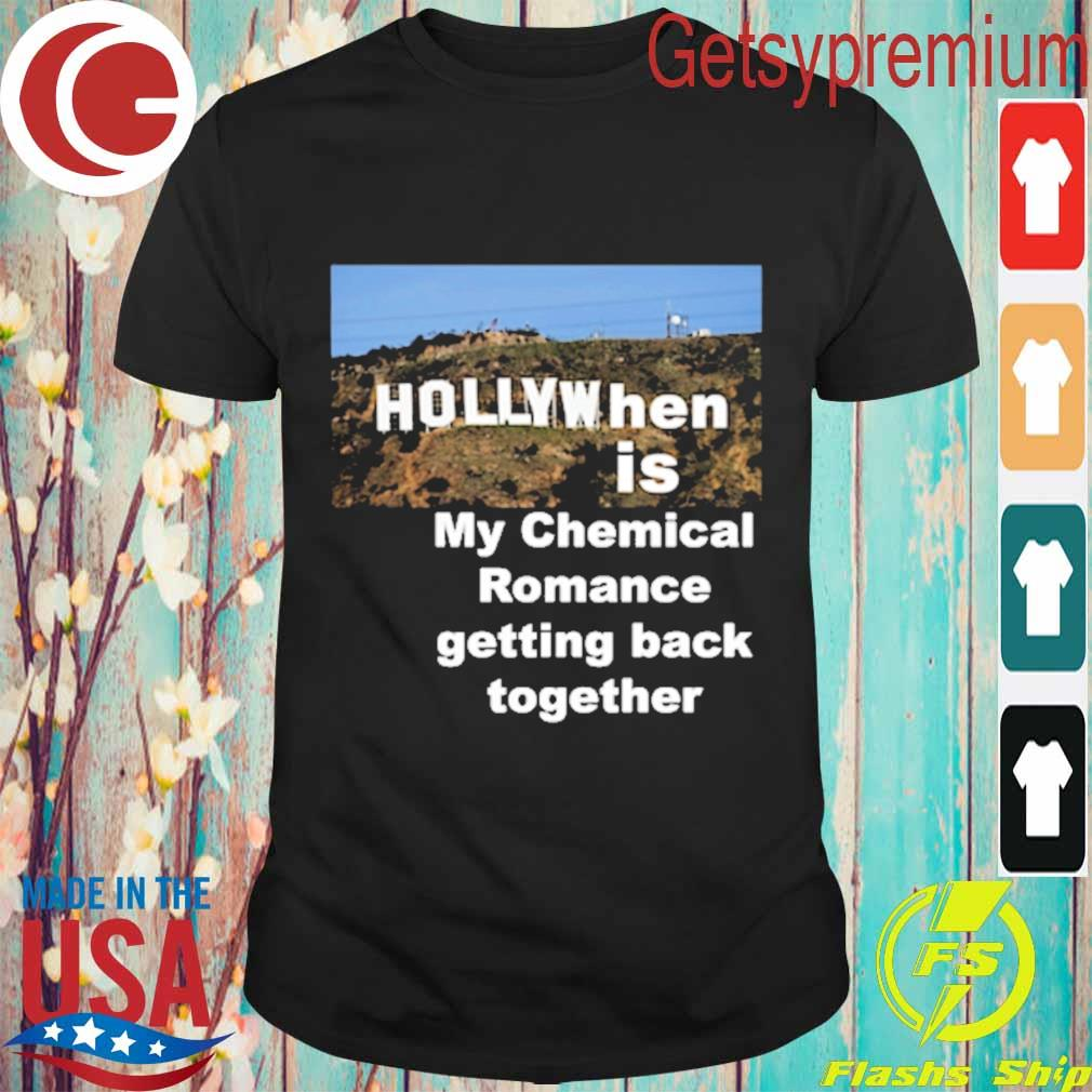 Hollywhen is My chemical Romance getting back together shirt