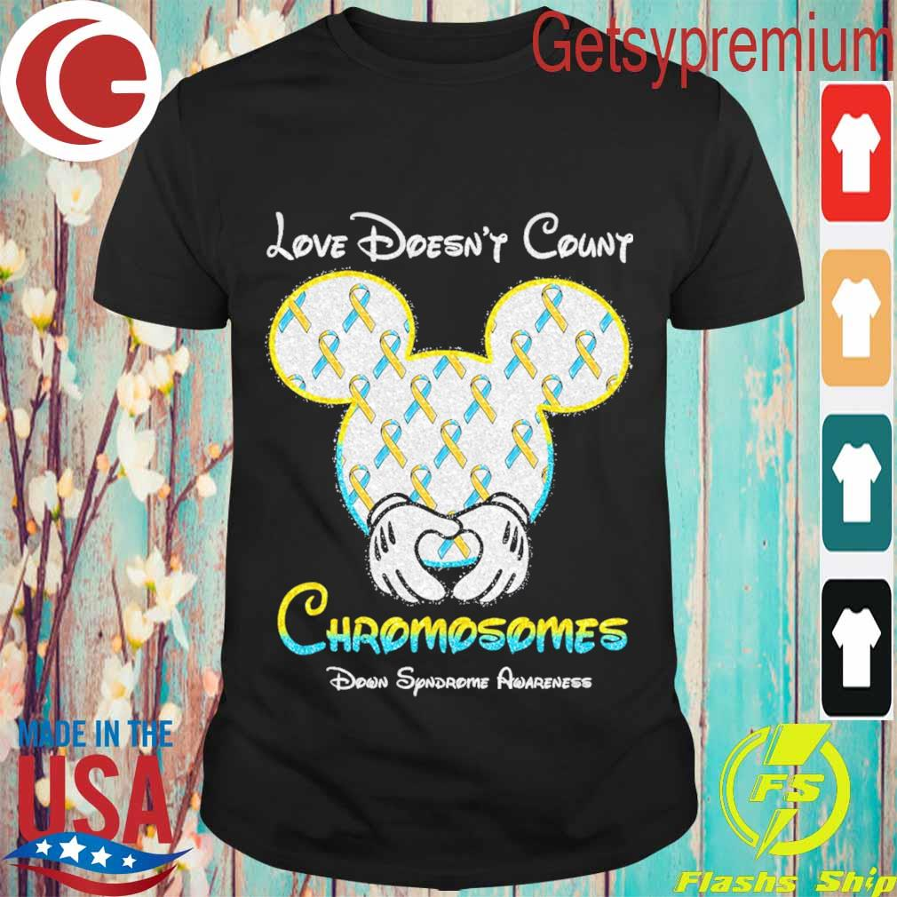 Mickey Mouse love doesn't Count Chromosomes down syndrome awareness shirt