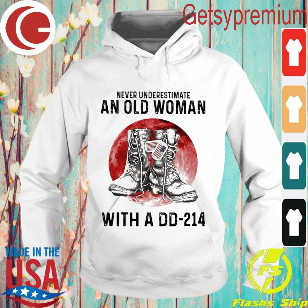 Never underestimate an old Woman with a DD 214 s Hoodie