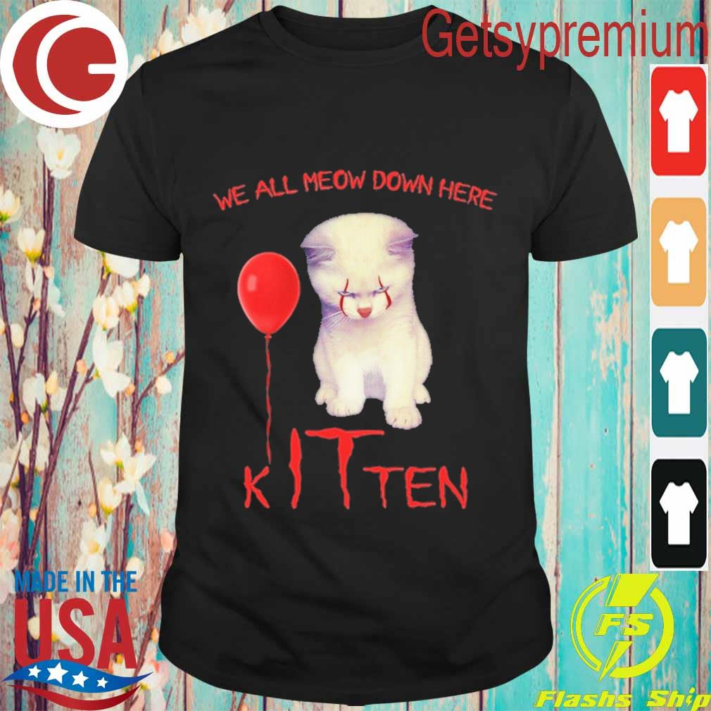 Pennywise Kitten balloon we all meow down here Halloween shirt