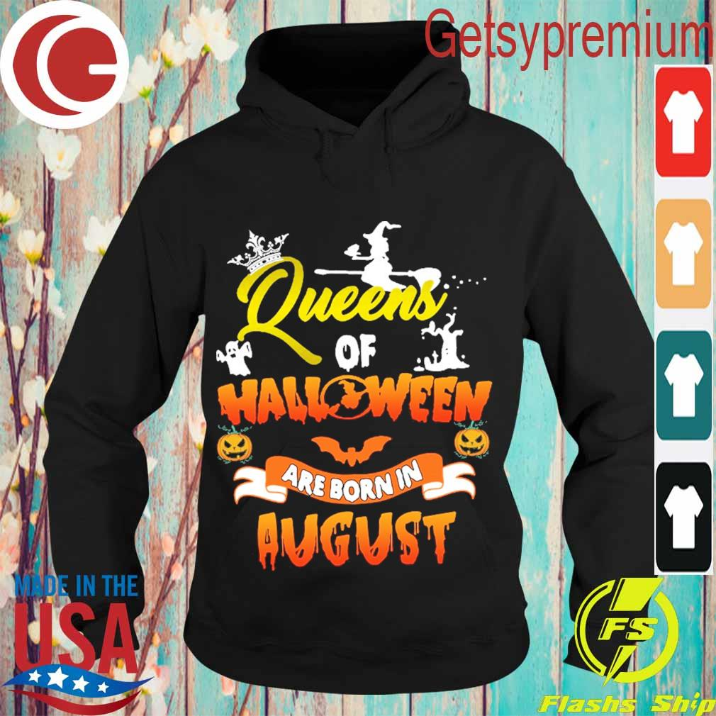 Queens of Halloween are born in August s Hoodie