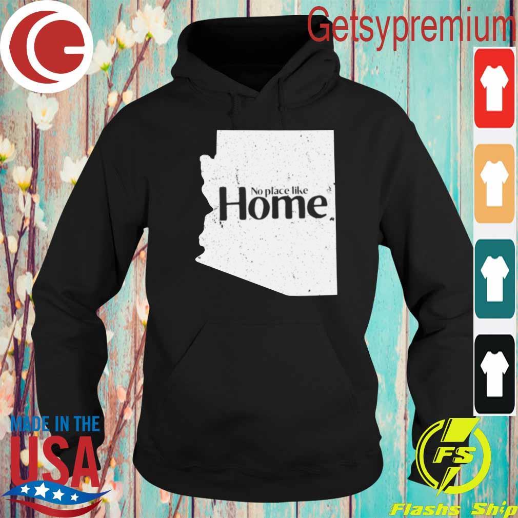 Arizona No Place Like Home s Hoodie